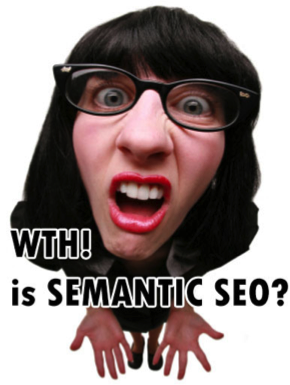 WHT is Semantic SEO?