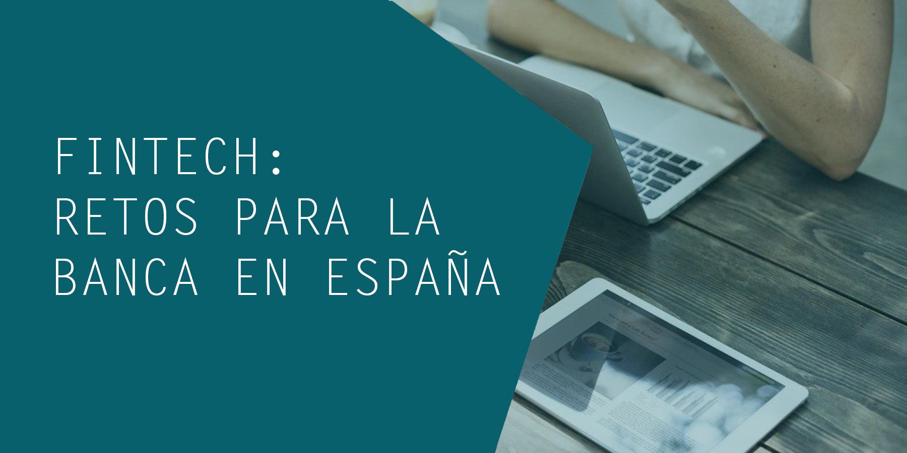 Fintech retos banca Espana